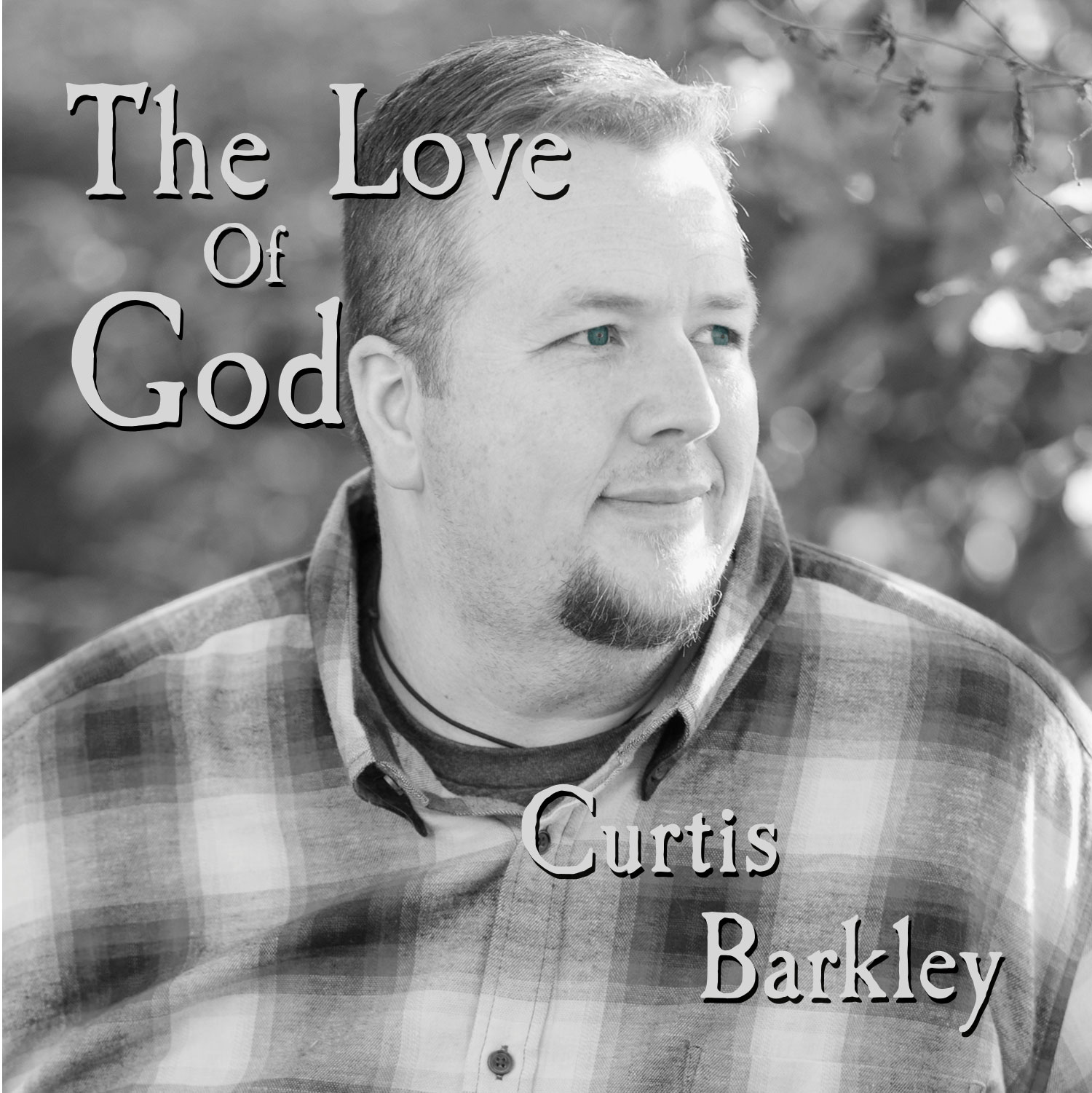 CurtisBarkley-The-Love-Of-God